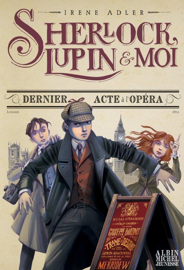 """Couverture du roman Sherlock, Lupin et moi Tome 2, """"Dernier acte à l'opéra"""""""